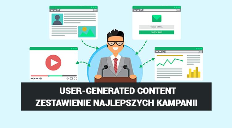 User-generated content. Przykłady najlepszych kampanii.